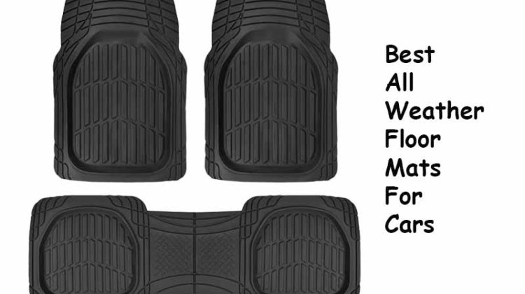 Best All Weather Floor Mats for Cars