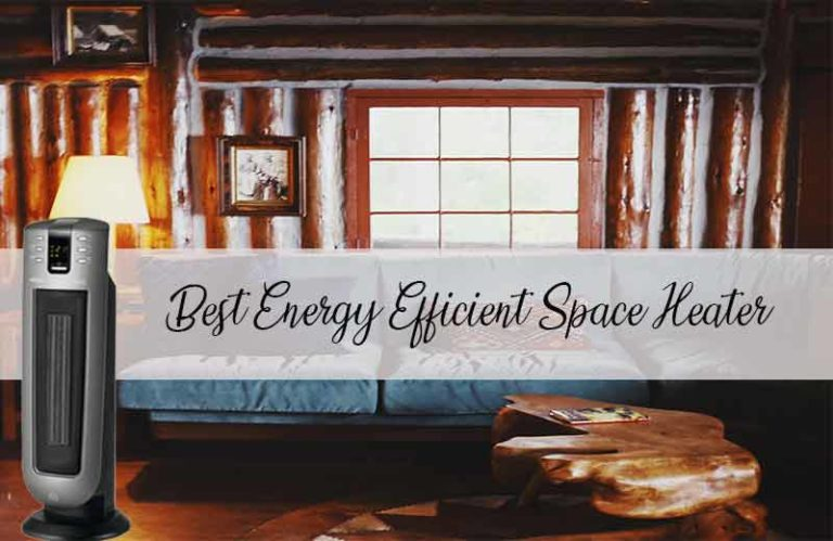 Best Energy Efficient Space Heater