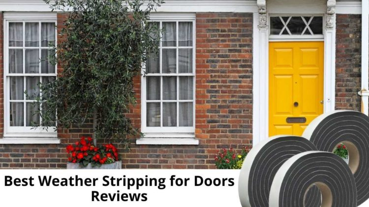 Best Weather Stripping for Doors Reviews in 2021