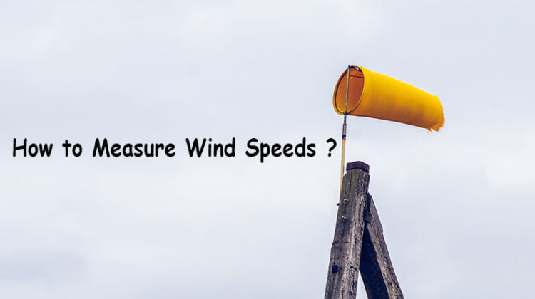 How to Measure Wind Speeds ?