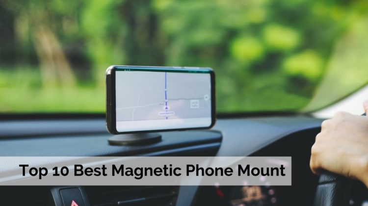 Top 10 Best Magnetic Phone Mount – In Depth Reviews in 2021