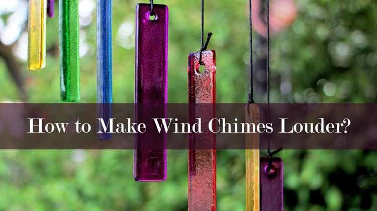 How to Make Wind Chimes Louder