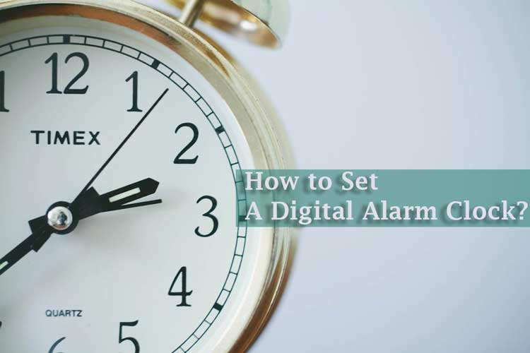 How to Set a Digital Alarm Clock